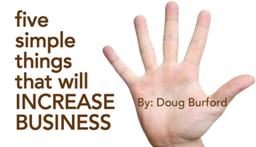 Doug Burford's FIVE SIMPLE THINGS TO INCREASE BUSINESS